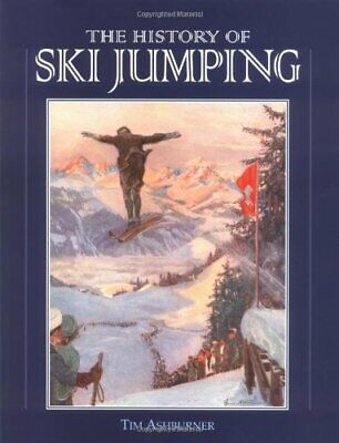The History of Ski Jumping by Ashburner, Timothy Hardback Book The Cheap Fast