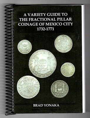Variety Guide to the FRACTIONAL PILLAR COINAGE of MEXICO CITY 1732-1771 YONAKA