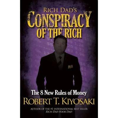 Rich Dad's Conspiracy of the Rich: The 8 New Rules of Money Robert Kiyosaki