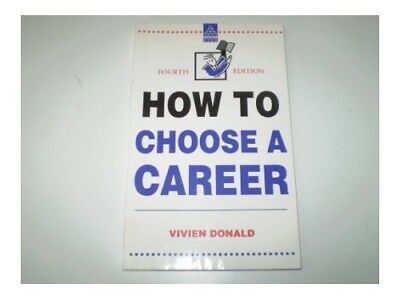 How to Choose a Career (Kogan Page Careers in) by Donald, Vivien Paperback Book