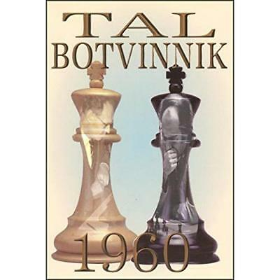 Tal-Botvinnik 1960: Match for the World Chess Champions - Paperback NEW Mikhail