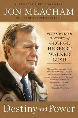 Destiny and Power :The American Odyssey of George Herbert W Bush - FREE SHIPPING