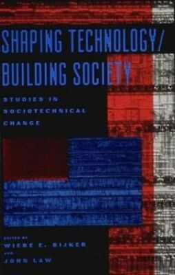 Shaping Technology / Building Society: Studies in Sociotechnical Ch... Paperback