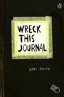 Wreck This Journal (Black): To Create Is to Destroy by Smith, Keri Book The