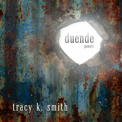 Duende: Poems Smith, Tracy K.