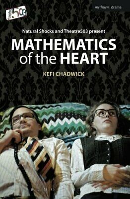 Mathematics of the Heart (Modern Plays) by Chadwick, Kefi Book The Cheap Fast