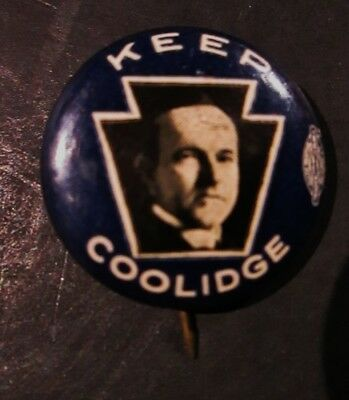 1924 Keep Coolidge Pinback Campaigns Buttons Political Keystone State Pa History
