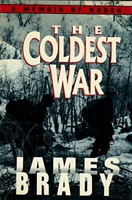The Coldest War: A Memoir of Korea by Brady, James Book The Cheap Fast Free Post