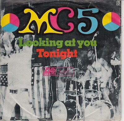 "7""-   M C 5  = Looking At You  / Tonight ........1969    (Rock)"