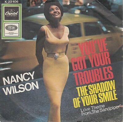"7""-   Nancy Wilson = You've Got Your Troubles / The Shadow Of Your Smile"