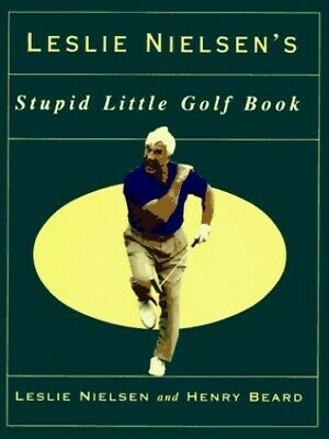 Leslie Nielsen's Stupid Little Golf Book by Beard, Henry Book The Cheap Fast