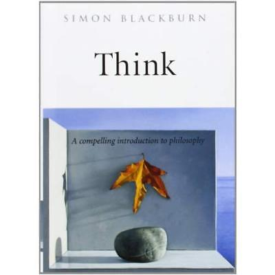 Think: A Compelling Introduction to Philosophy - Hardcover NEW Blackburn, Simo 1