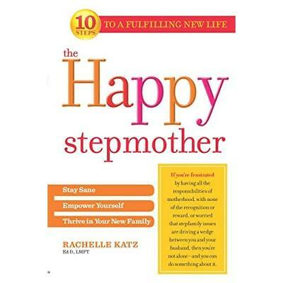 The Happy Stepmother: Stay Sane, Empower Yourself, Thri - Paperback NEW Rachelle