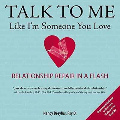 Talk to Me Like I'm Someone You Love: Relationship Repa - Paperback NEW Dreyfus,