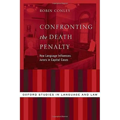 Confronting the Death Penalty: How Language Influences  - Hardcover NEW Robin Co