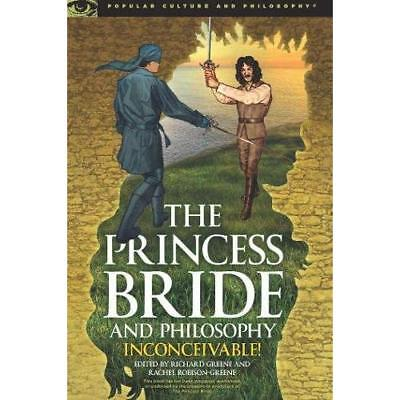 The Princess Bride and Philosophy: Inconceivable! (Popu - Paperback NEW Richard