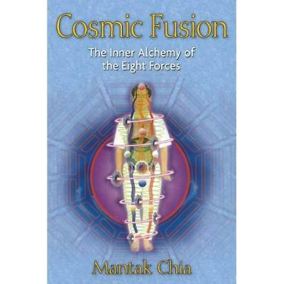 Cosmic Fusion: The Inner Alchemy of the Eight Forces - Paperback NEW Chia, Manta