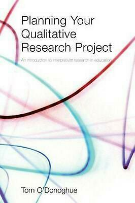 Planning Your Qualitative Research Project: An Introduction to Interpretivist Re
