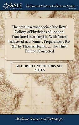 New Pharmacopoeia of the Royal College of Physicians of London. Translated Into