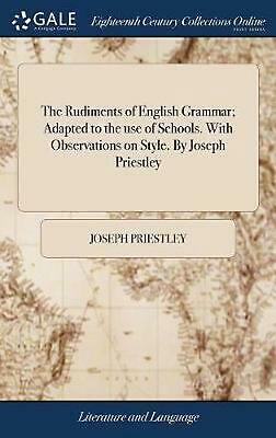 The Rudiments of English Grammar; Adapted to the Use of Schools. with Observatio