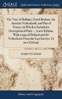 The Tour of Holland, Dutch Brabant, the Austrian Netherlands, and Part of France