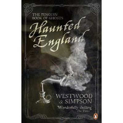 Haunted England: The Penguin Book of Ghosts - Paperback NEW Westwood, Jenni 2010