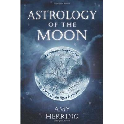 Astrology of the Moon: An Illuminating Journey Through  - Paperback NEW Herring,