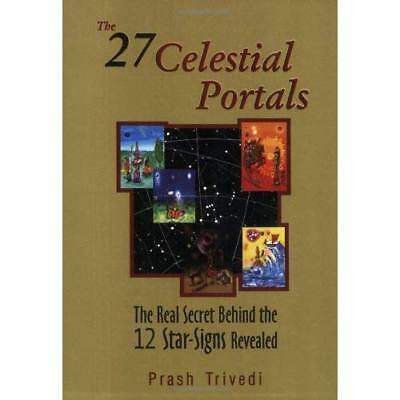 The 27 Celestial Portals: The Real Secret Behind the 12 - Paperback NEW Trivedi,