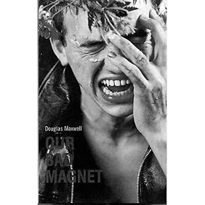 Our Bad Magnet (Oberon Modern Plays) - Paperback NEW Maxwell, Dougla 2001-08-07