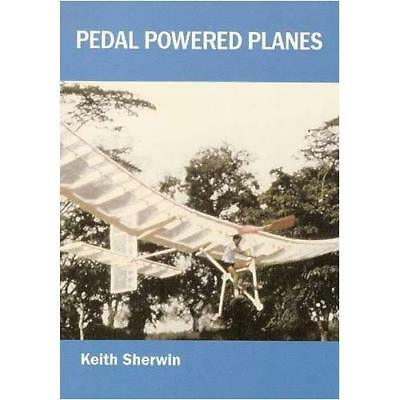 Pedal Powered Planes - Paperback NEW Sherwin, Keith 2007-11-02