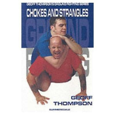 Chokes and Strangles (Ground Fighting) - Paperback NEW Thompson, Geoff 2001-02-2