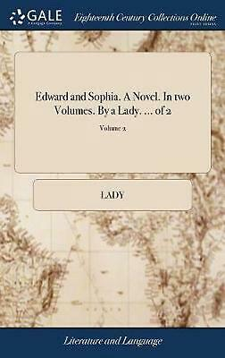 Edward and Sophia. a Novel. in Two Volumes. by a Lady. ... of 2; Volume 2 by Lad
