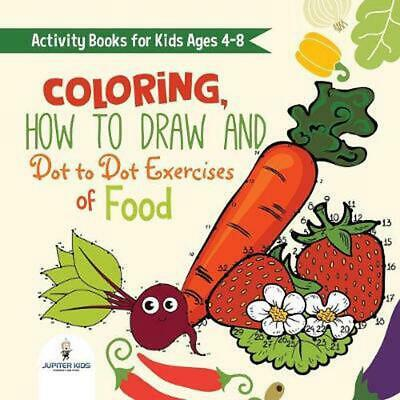 Activity Books for Kids Ages 4-8. Coloring, How to Draw and Dot to Dot Exercises