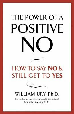 The Power of A Positive No by Ury, William Hardback Book The Cheap Fast Free