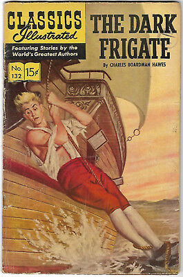 "1964. CLASSICS ILLUSTRATED #132. ""The DARK FRIGATE"". Cents copy."