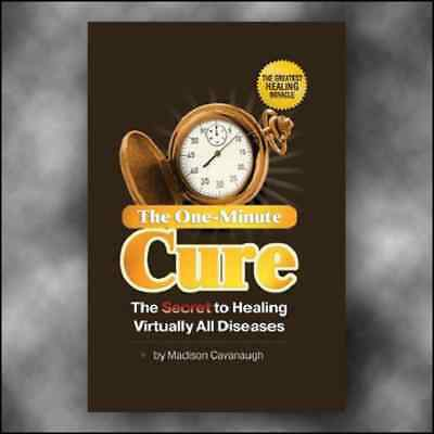 The One-Minute Cure The Secret to Healing Virtually All Diseases Fast Delivery