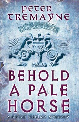 Behold A Pale Horse (Sister Fidelma) by Tremayne, Peter Hardback Book The Fast