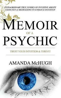 Memoir of a Psychic: Trust Your Intuition & Thrive by Amanda Mchugh Paperback Bo