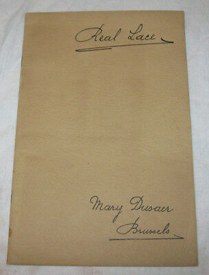 "1935 Booklet ""Real Lace"" Mary Dusaer Brussels Belgium"