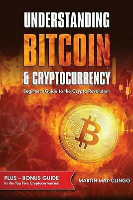 Understanding Bitcoin & Cryptocurrency by Martin May-clingo Paperback Book Free