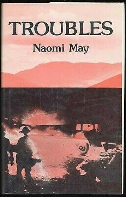 Troubles by May, Naomi Hardback Book The Cheap Fast Free Post