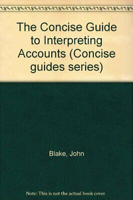 The Concise Guide to Interpreting Accounts (Concise ... by Blake, John Paperback