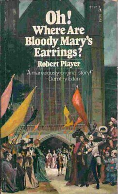 Oh! Where are Bloody Mary's Earrings? by Player, Robert Book The Cheap Fast Free