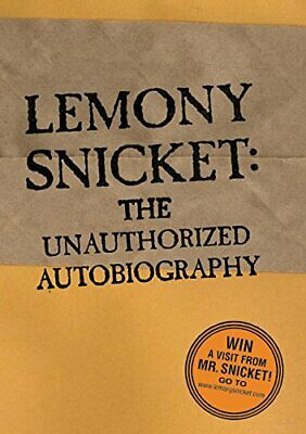 Lemony Snicket: The Unauthorised Biography (A Ser... by Snicket, Lemony Hardback