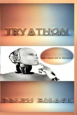 Tryathon: The Love of A Galaxy by Ralph Smart Paperback Book The Cheap Fast Free