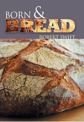 Born and Bread by Swift, Robert Book The Cheap Fast Free Post