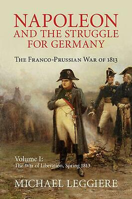 Cambridge Military Histories: The Franco-Prussian War of 1813 by Michael V. Legg