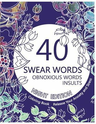 Swear Word Coloring Book (Night Edition): 40 Swear Wo... by For Adults, Swear Co