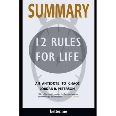 Summary of 12 Rules for Life: An Antidote to Chaos Peterson, Jordan B.