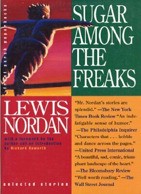 Sugar among the Freaks: Selected Stories (Front Po... by Nordan, Lewis Paperback